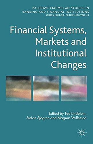 Financial Systems, Markets and Institutional Changes (Palgrave Macmillan Studies in Banking and Financial Institutions) by Ingramcontent