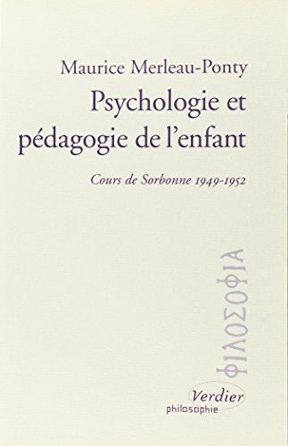 Psychologie et pédagogie de l'enfant cours de Sorbonne, 1949-1952 (PHILOSOPHIE)