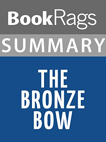 Summary & Study Guide The Bronze Bow by Elizabeth George Speare (The Bronze Bow By Elizabeth George Speare)