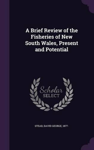 A Brief Review of the Fisheries of New South Wales, Present and Potential pdf epub