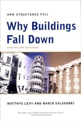 Download Why Buildings Fall Down: Why Structures Fail [Paperback] [2002] (Author) Matthys Levy, Mario Salvadori, Kevin Woest pdf epub