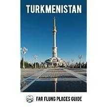 Turkmenistan: Far Flung Places Travel Guide