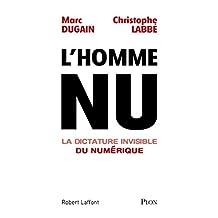 L'homme nu. La dictature invisible du numérique (Hors collection) (French Edition)