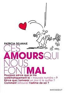 Ces amours qui nous font mal par Delahaie-Pouderoux