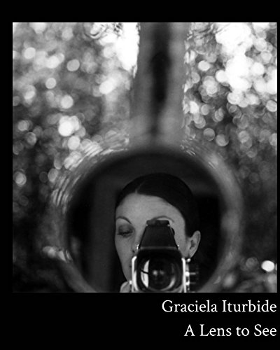 Download Graciela Iturbide: A Lens to See pdf epub