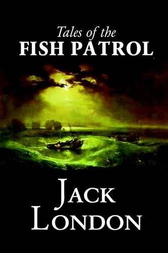 Read Online Tales of the Fish Patrol by Jack London, Fiction, Classics, Action & Adventure pdf epub