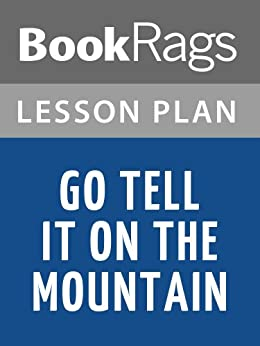 go tell it on the mountain essays Category: gcse english literature coursework title: free essays: hamlet and go tell it on the mountain.