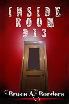 Inside Room 913 by [Borders, Bruce A.]