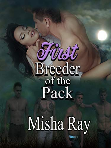 - First Breeder of the Pack: A Reverse Harem Book (Moon Valley Pack Breeder 5)