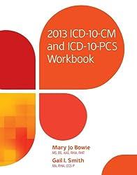 2013 ICD-10-CM and ICD-10-PCS Workbook