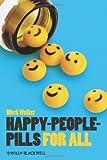 Happy-People-Pills For All (Blackwell Public Philosophy Series), Mark Walker, 1118357388