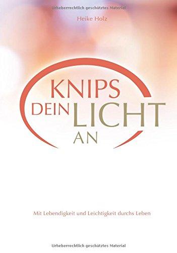 knips-dein-licht-an-mit-lebendigkeit-und-leichtigkeit-durchs-leben