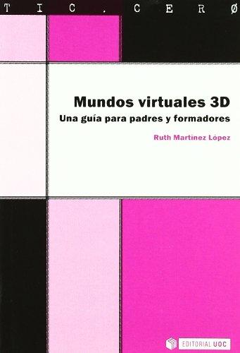 Descargar Libro Mundos Virtuales 3d - Una Guia Para Padres Y Formadores Ruth Martinez Lopez