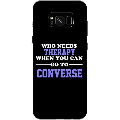 Who Needs Therapy When You Can Go to Converse - Phone Case Fits Samsung S8+ Black -
