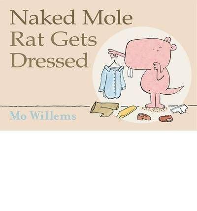 Naked Mole Rat Gets Dressed (Mole Rat)