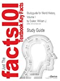 Studyguide for World History, Volume I by Duiker, William J., Cram101 Textbook Reviews, 1478491299