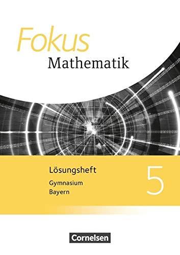 Fokus Mathematik - Bayern - Ausgabe 2017: 5. Jahrgangsstufe - Lösungen zum Schülerbuch