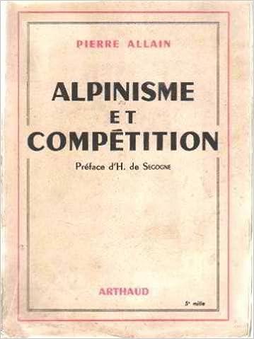 Téléchargement d'ebooks Google epub Alpinisme et compétition. préface de h. de segogne PDF DJVU B0000DLOJT