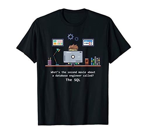 Computer Science SQL Programmers The Sequel Movie T-Shirt