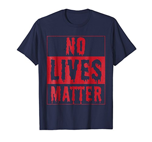 Mens No Lives Matter Bloody T-Shirt - Popular