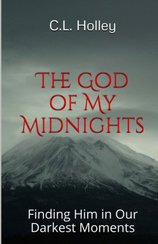 The God of My Midnights: Finding Him in Our Darkest Moments