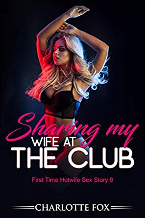 Sharing my Wife at the Club: First Time Hotwife Sex Story