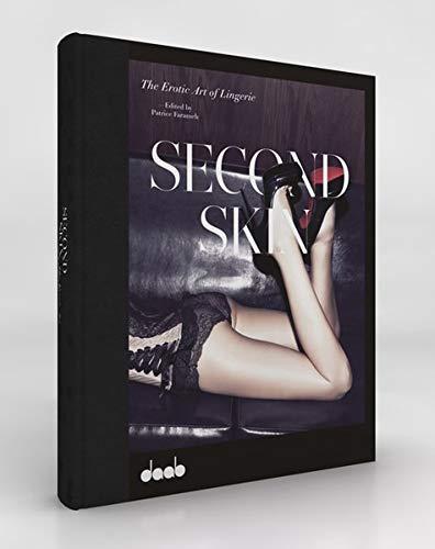 SECOND SKIN: The Erotic Art of Lingerie