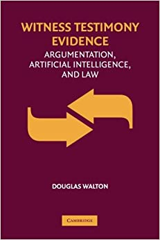 Witness Testimony Evidence: Argumentation and the Law