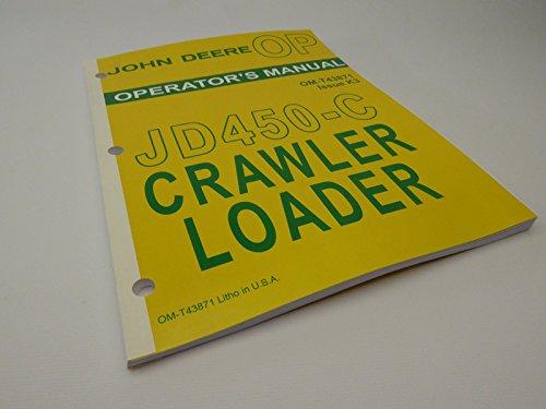John Deere JD450-C JD 450-C Crawler Loader Operators Owners Maintance Manual
