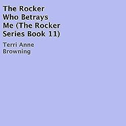The Rocker Who Betrays Me