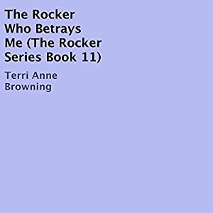 The Rocker Who Betrays Me Audiobook