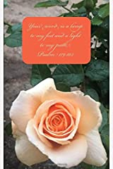 Your word is a lamp to my feet and a light to my path. Psalm 119:105 Paperback