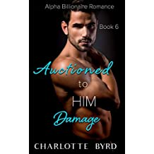 Auctioned to Him 6: Damage