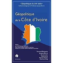 Géopolitique de la Côte d'Ivoire (French Edition)