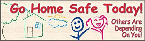 Go Home Safe Today! Others are Depending On You!, Banner, 96'' x 28''