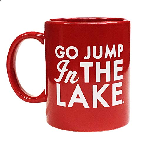 RED-Lake House Coffee Mug- Go Jump in the Lake- White Text on Red Mug