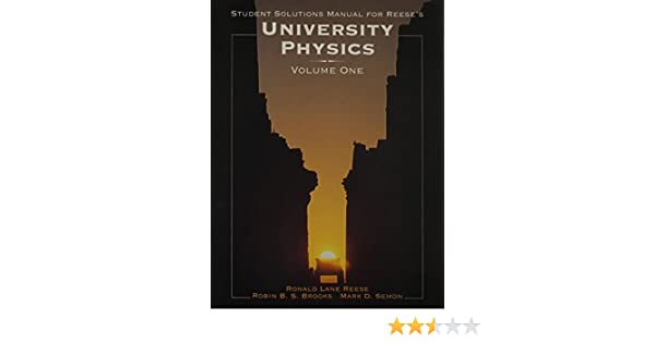 University physics student solutions manual v1 ronald reese university physics student solutions manual v1 ronald reese 9780534352349 amazon books fandeluxe Image collections