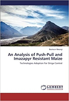 An Analysis of Push-Pull and Imazapyr Resistant Maize: Technologies Adoption For Striga Control