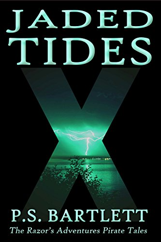 Jaded Tides: Book Three (The Razor's Adventures Pirate Tales 3)
