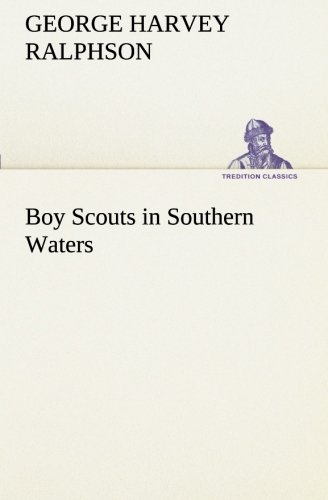 Boy Scouts in Southern Waters (TREDITION CLASSICS) pdf epub