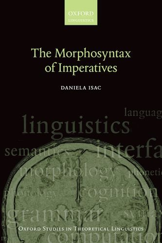 The Morphosyntax of Imperatives (Oxford Studies in Theoretical Linguistics)