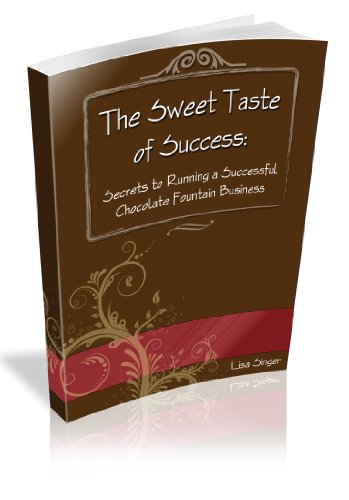 Sweet Taste of Success..Secrets to Running a Successful Chocolate Fountain Business Pdf