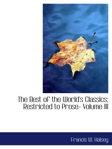 Read Online The Best of the World's Classics; Restricted to Prose- Volume III: Great Britain and Ireland - I pdf