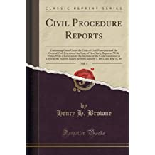 Civil Procedure Reports, Vol. 3: Containing Cases Under the Code of Civil Procedure and the General Civil Practice of the State of New York; Reported with Notes; With a Reference to the Sections of the Code Construed or Cited in the Reports Issued Between