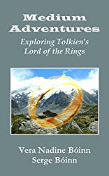Medium Adventures: Exploring Tolkien's The Lord of the Rings