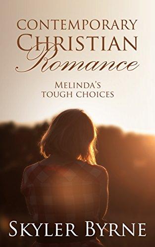 Search : CONTEMPORARY CHRISTIAN ROMANCE: Melinda's Tough Choices (A Christian Historical RomanceTrilogy Book 1)