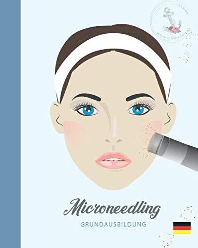 Microneedling  ❤ Grundausbildung: Schulungsunterlagen für eigene Schulungszwecke. (German Edition)