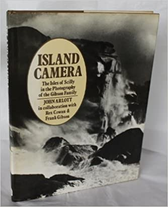 Island Camera: The Isles of Scilly in the Photography of the