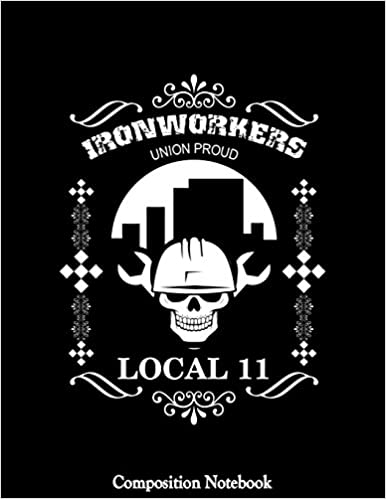 Ironworkers Union Proud Local 11: Proud To Be Part Of The Union
