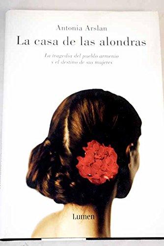 Casa de las alondras, la (Vivencias) Tapa dura – 2 ene 2006 Antonia Arslan Lumen 8426415415 Biographical